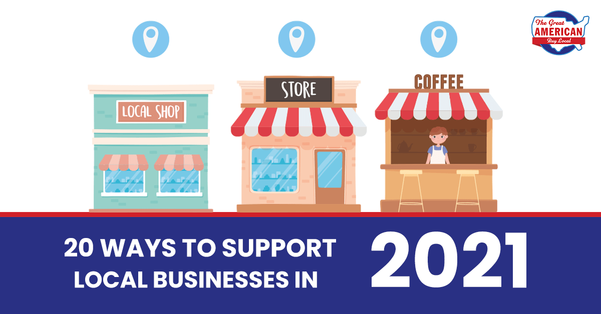 20 ways to support local businesses in 2021